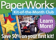 PaperWorks Kit-of-the-Month Club