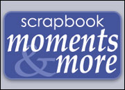 Scrapbook Moments & More